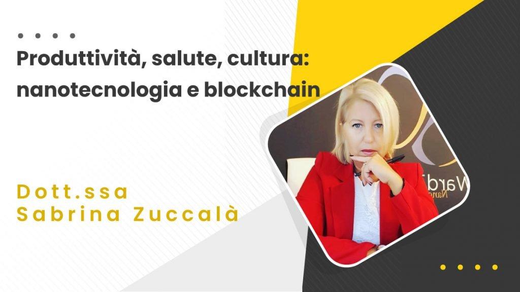 Affidaty - Produttività, salute, cultura: nanotecnologia e blockchain - Zuccalà
